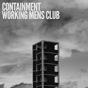 Containment / Working Mens Club